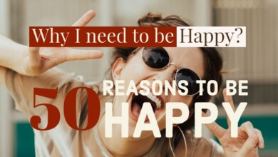Photo of Why I need to be Happy, here are 50 small reasons to be Happy for? (Happiness is an inside job).